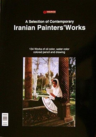 A Selectıon Of Contemporary Iranıan Paınters Works